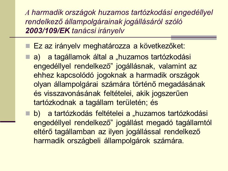 A harmadik országok huzamos tartózkodási engedéllyel rendelkező állampolgárainak jogállásáról szóló 2003/109/EK tanácsi irányelv