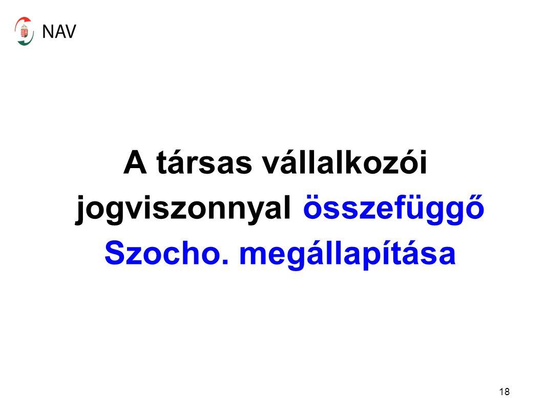 A társas vállalkozói jogviszonnyal összefüggő Szocho. megállapítása