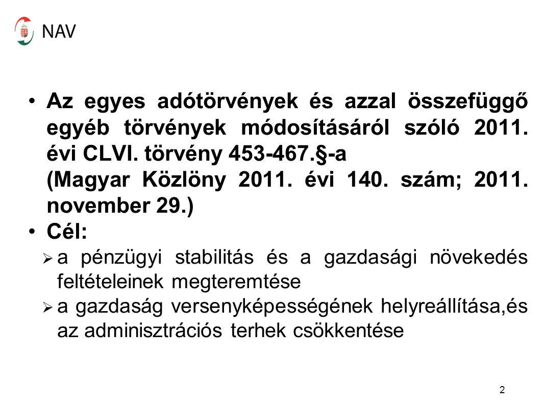 (Magyar Közlöny 2011. évi 140. szám; 2011. november 29.) Cél: