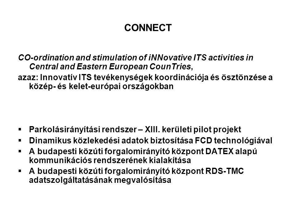 CONNECT CO-ordination and stimulation of iNNovative ITS activities in Central and Eastern European CounTries,