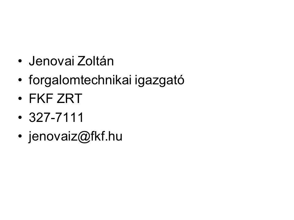Jenovai Zoltán forgalomtechnikai igazgató FKF ZRT 327-7111 jenovaiz@fkf.hu