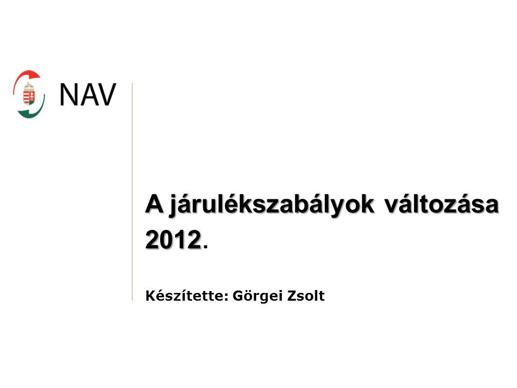 A járulékszabályok változása 2012.