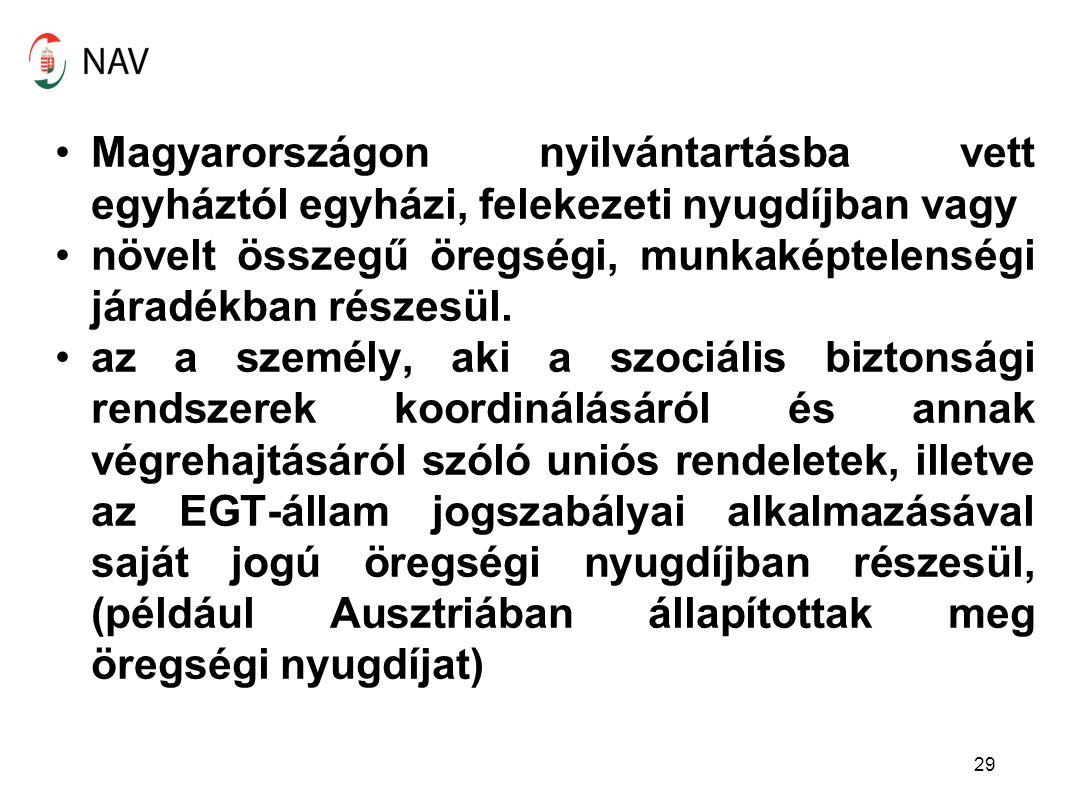 Magyarországon nyilvántartásba vett egyháztól egyházi, felekezeti nyugdíjban vagy