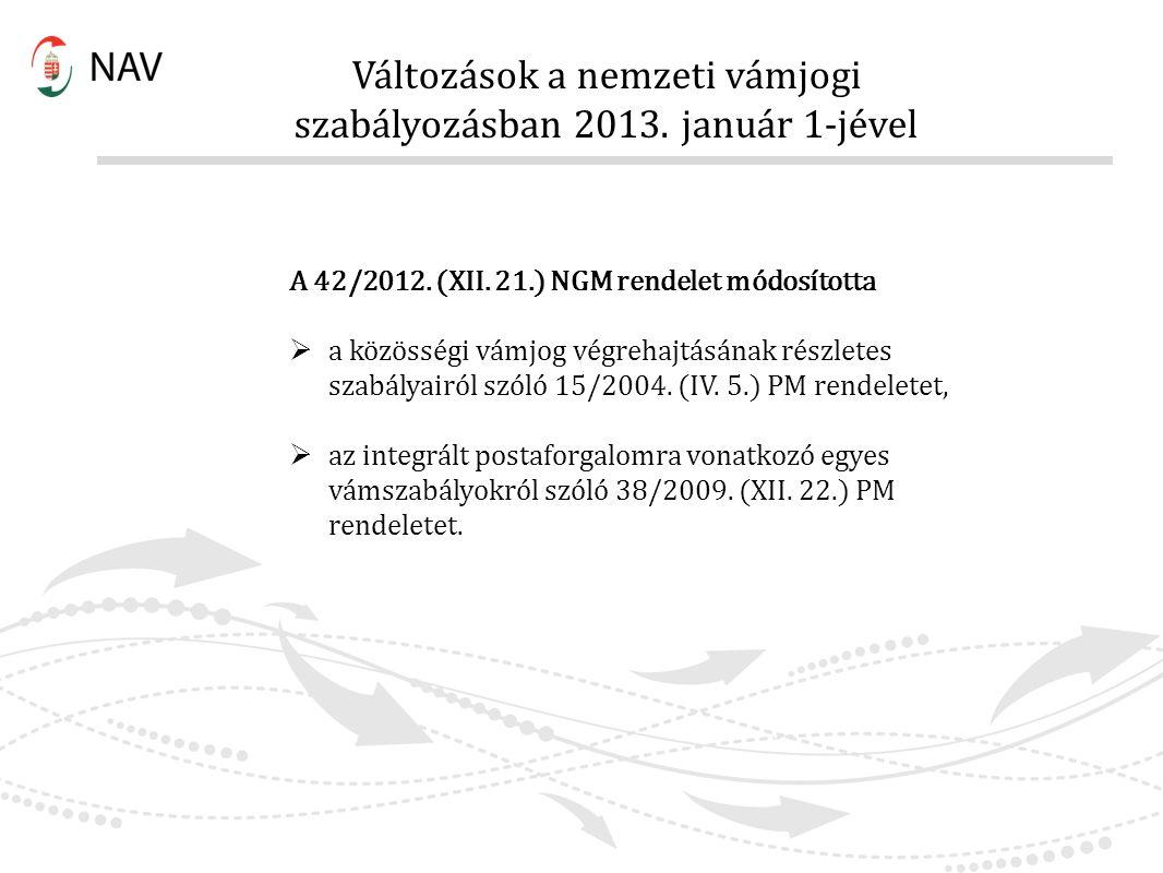 Változások a nemzeti vámjogi szabályozásban 2013. január 1-jével