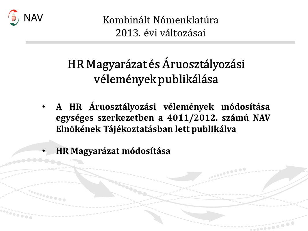 HR Magyarázat és Áruosztályozási vélemények publikálása