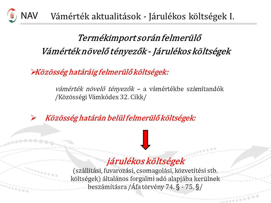 Vámérték aktualitások - Járulékos költségek I.