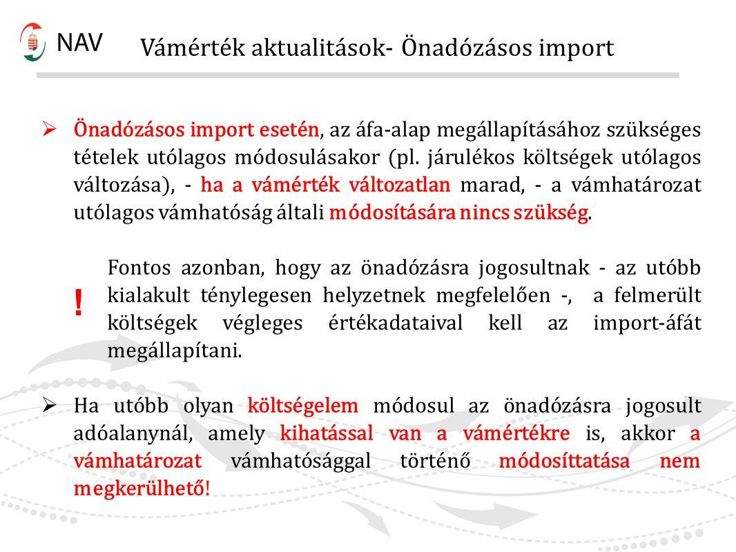 ! Vámérték aktualitások- Önadózásos import