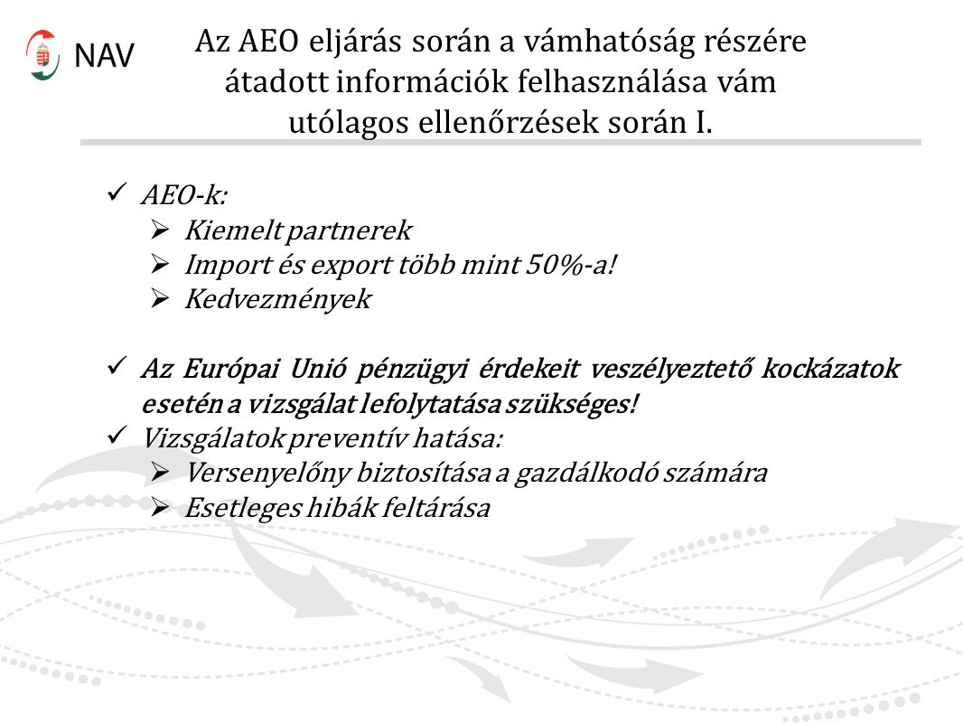 Az AEO eljárás során a vámhatóság részére átadott információk felhasználása vám utólagos ellenőrzések során I.