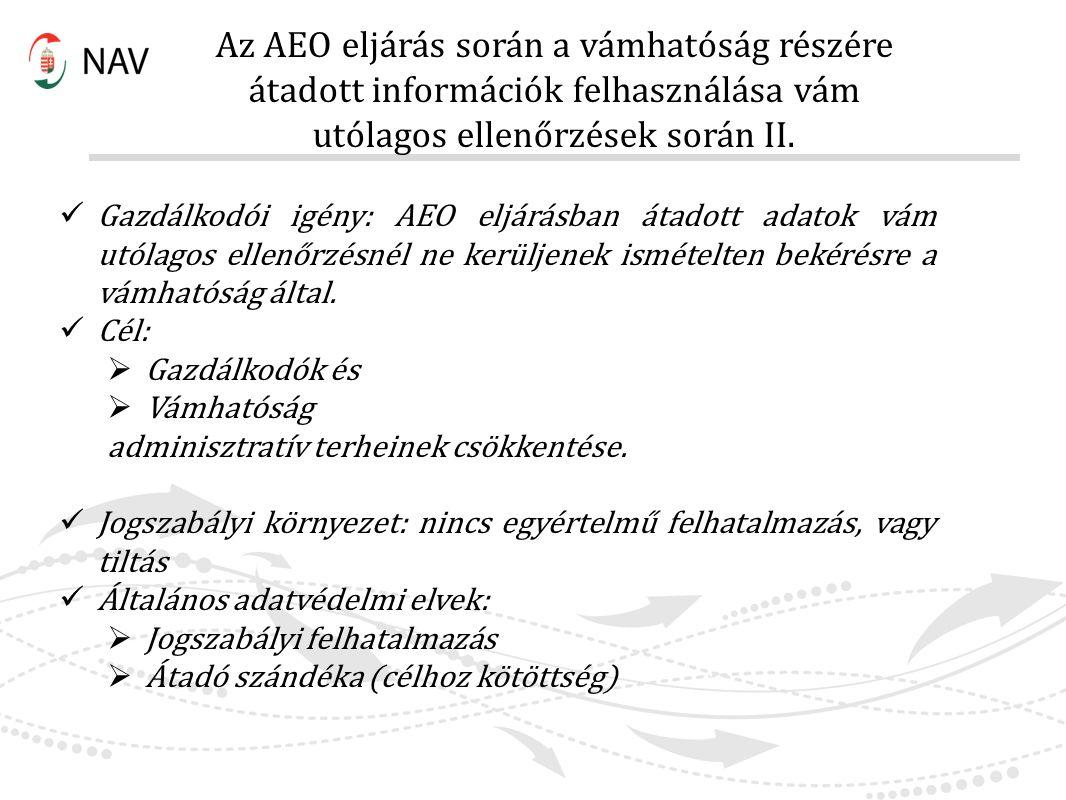 Az AEO eljárás során a vámhatóság részére átadott információk felhasználása vám utólagos ellenőrzések során II.