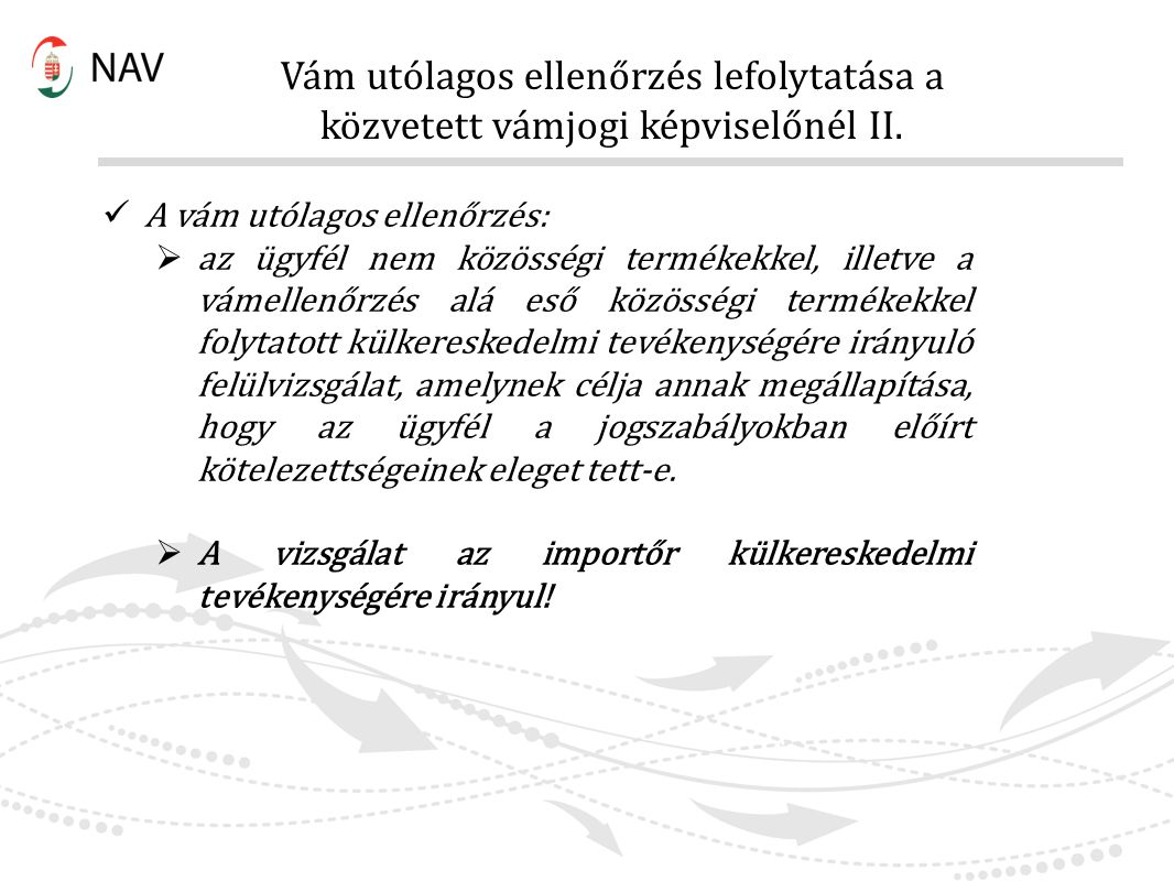 Vám utólagos ellenőrzés lefolytatása a közvetett vámjogi képviselőnél II.