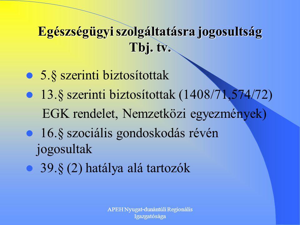 Egészségügyi szolgáltatásra jogosultság Tbj. tv.