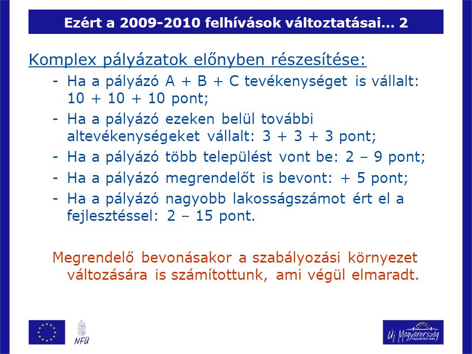 Ezért a 2009-2010 felhívások változtatásai… 2