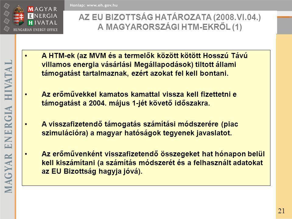 AZ EU BIZOTTSÁG HATÁROZATA (2008.VI.04.) A MAGYARORSZÁGI HTM-EKRŐL (1)