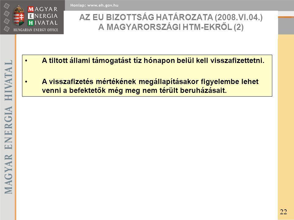 AZ EU BIZOTTSÁG HATÁROZATA (2008.VI.04.) A MAGYARORSZÁGI HTM-EKRŐL (2)