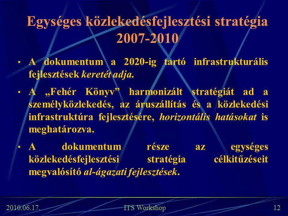 Egységes közlekedésfejlesztési stratégia 2007-2010