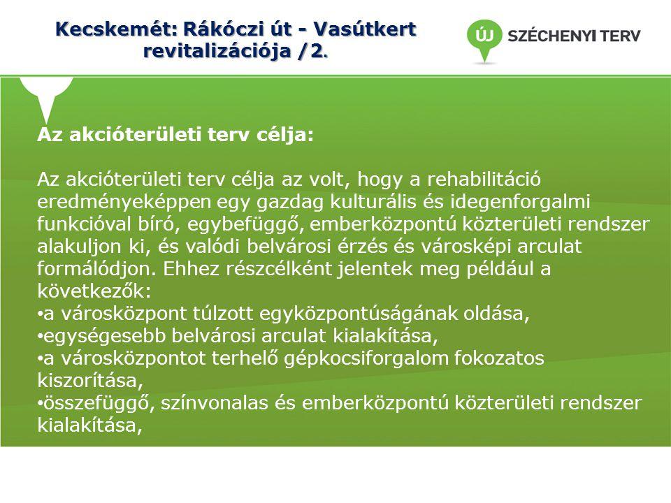 Kecskemét: Rákóczi út - Vasútkert revitalizációja /2.