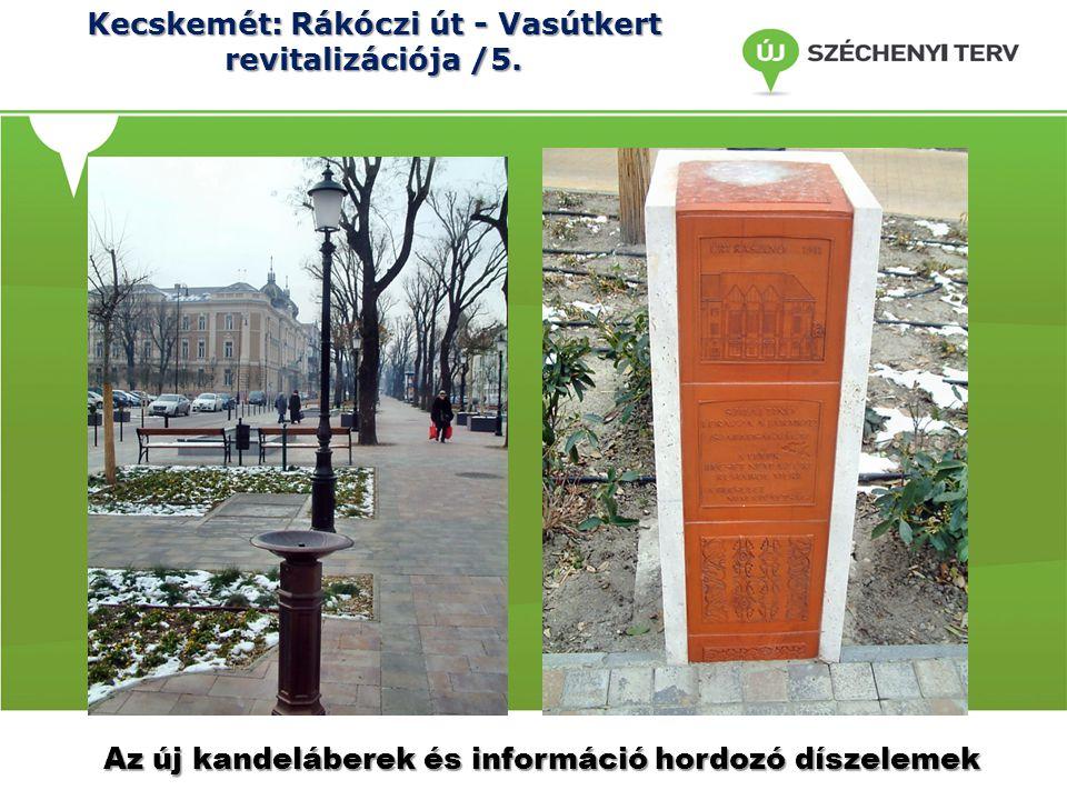 Kecskemét: Rákóczi út - Vasútkert revitalizációja /5.