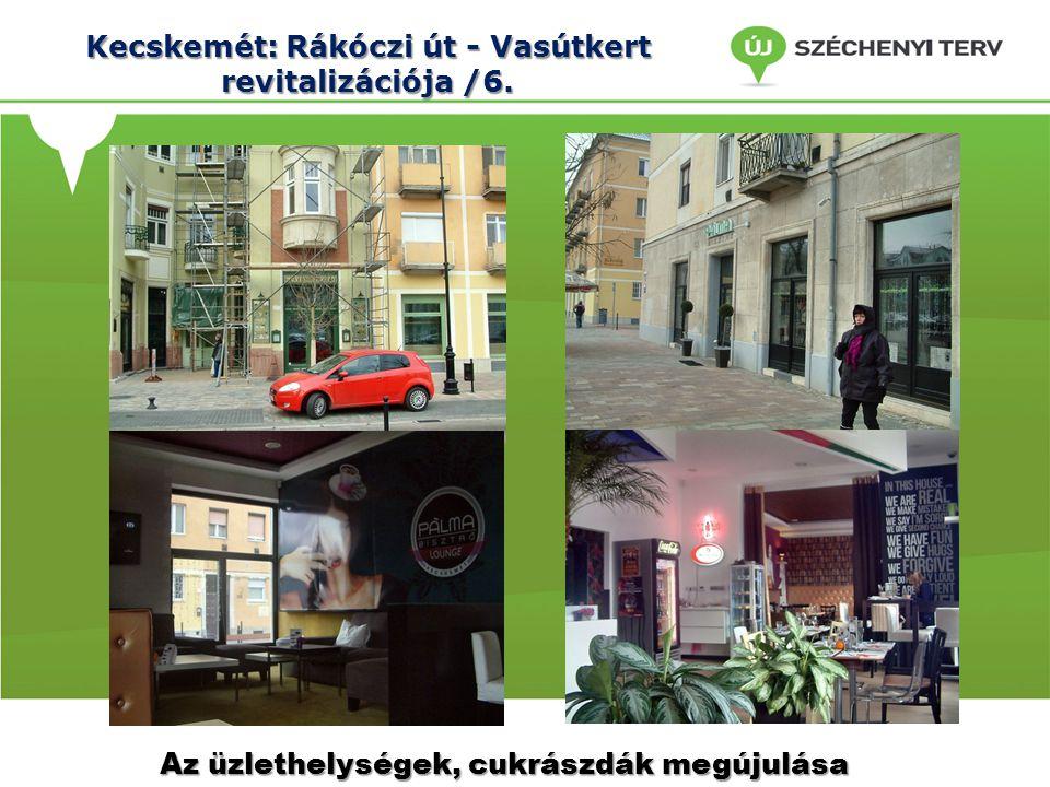 Kecskemét: Rákóczi út - Vasútkert revitalizációja /6.