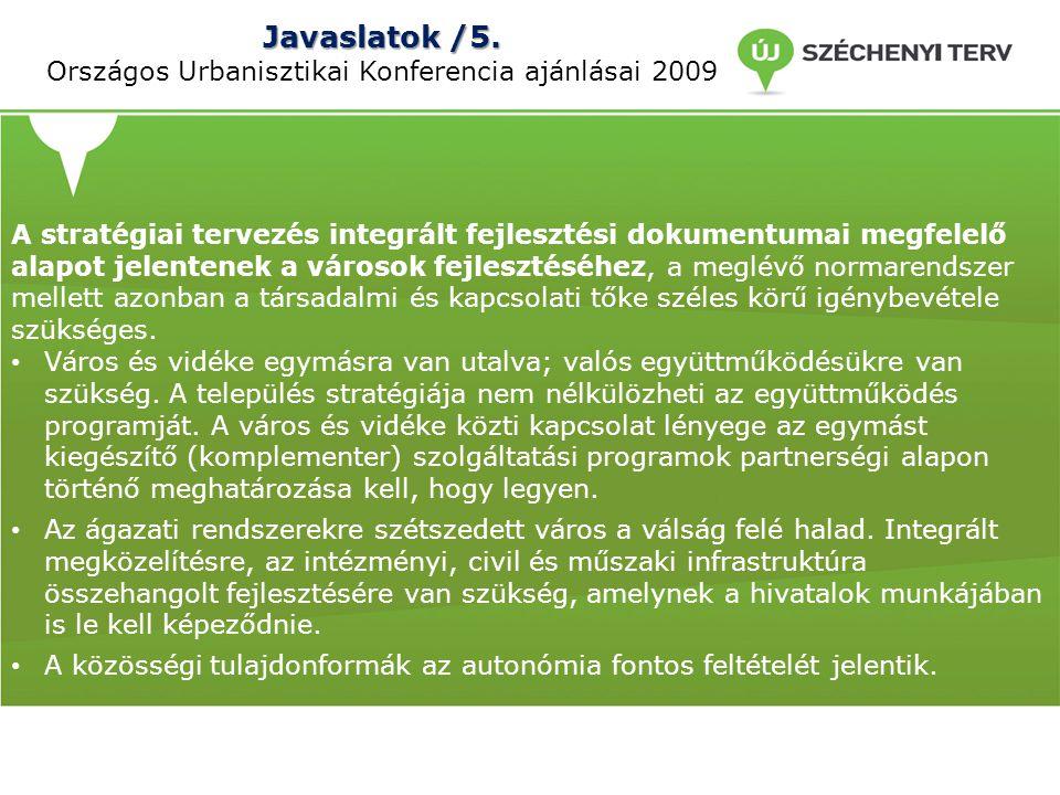 Javaslatok /5. Országos Urbanisztikai Konferencia ajánlásai 2009