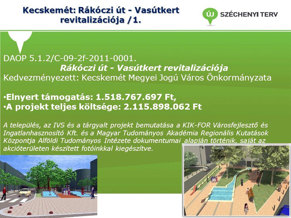 Kecskemét: Rákóczi út - Vasútkert revitalizációja /1.