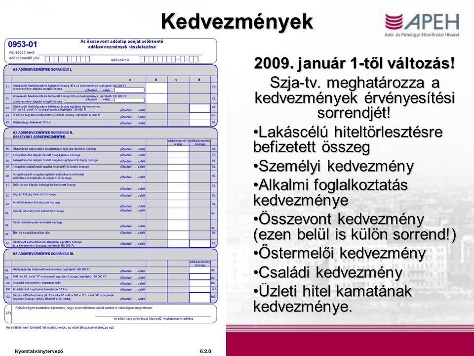 Szja-tv. meghatározza a kedvezmények érvényesítési sorrendjét!