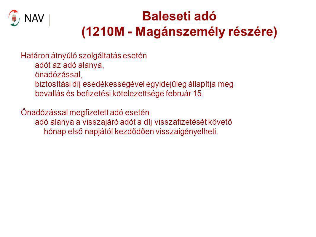 Baleseti adó (1210M - Magánszemély részére)