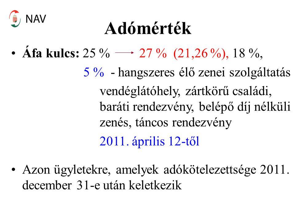 Adómérték Áfa kulcs: 25 % 27 % (21,26 %), 18 %,