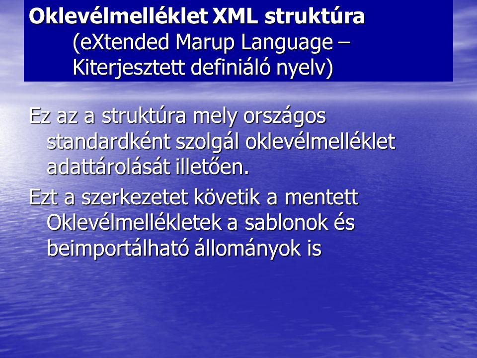 Oklevélmelléklet XML struktúra (eXtended Marup Language – Kiterjesztett definiáló nyelv)