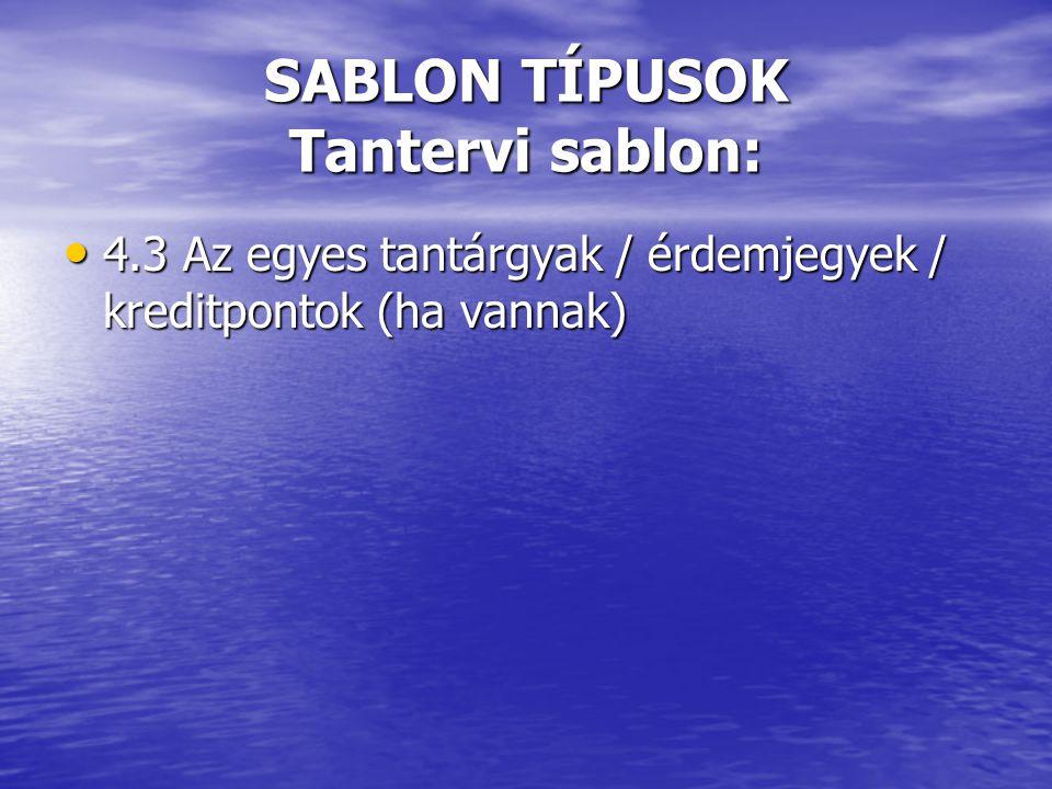 SABLON TÍPUSOK Tantervi sablon: