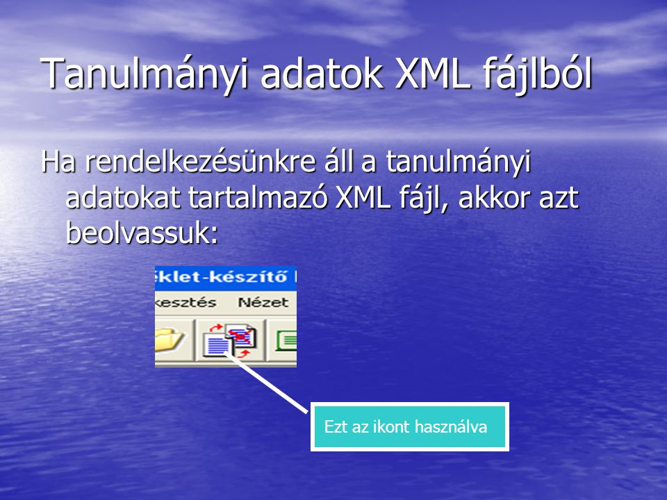 Tanulmányi adatok XML fájlból