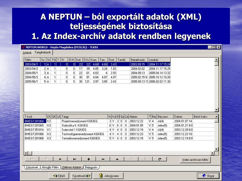 A NEPTUN – ból exportált adatok (XML) teljességének biztosítása 1