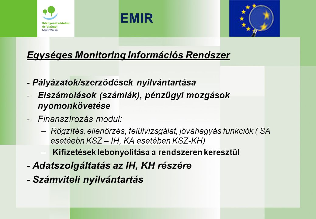 EMIR Egységes Monitoring Információs Rendszer