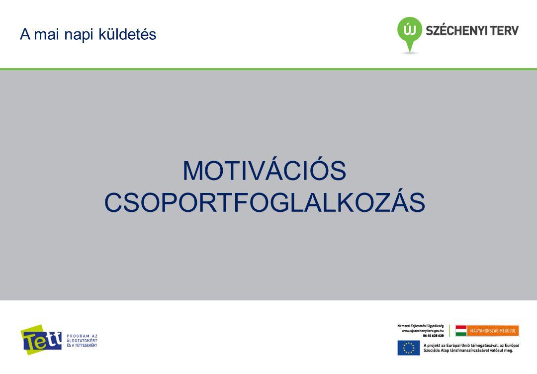 MOTIVÁCIÓS CSOPORTFOGLALKOZÁS