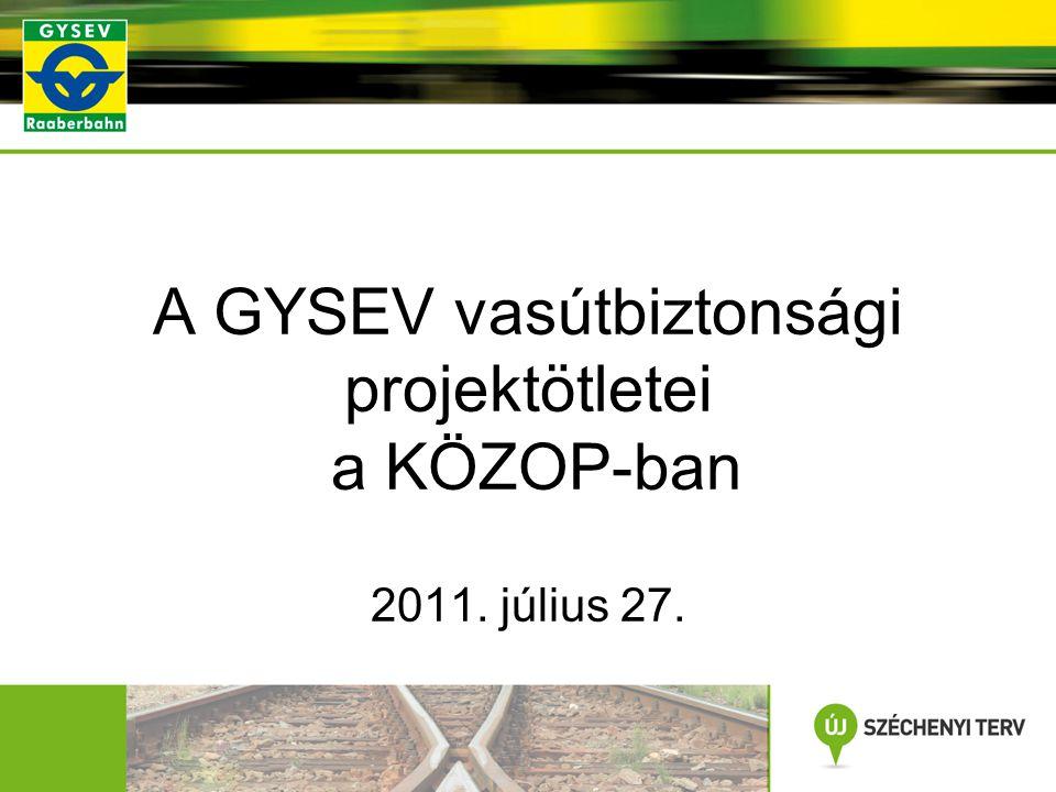 A GYSEV vasútbiztonsági projektötletei a KÖZOP-ban