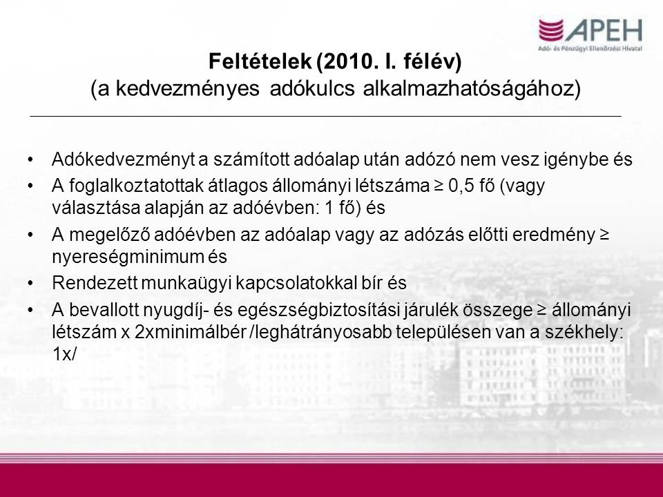 Feltételek (2010. I. félév) (a kedvezményes adókulcs alkalmazhatóságához)