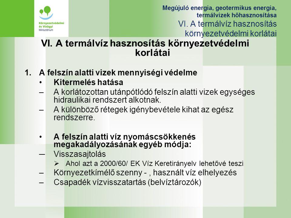VI. A termálvíz hasznosítás környezetvédelmi korlátai