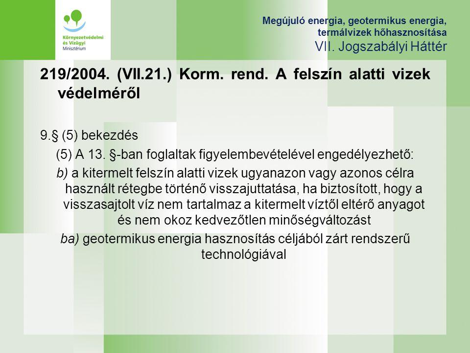 (5) A 13. §-ban foglaltak figyelembevételével engedélyezhető:
