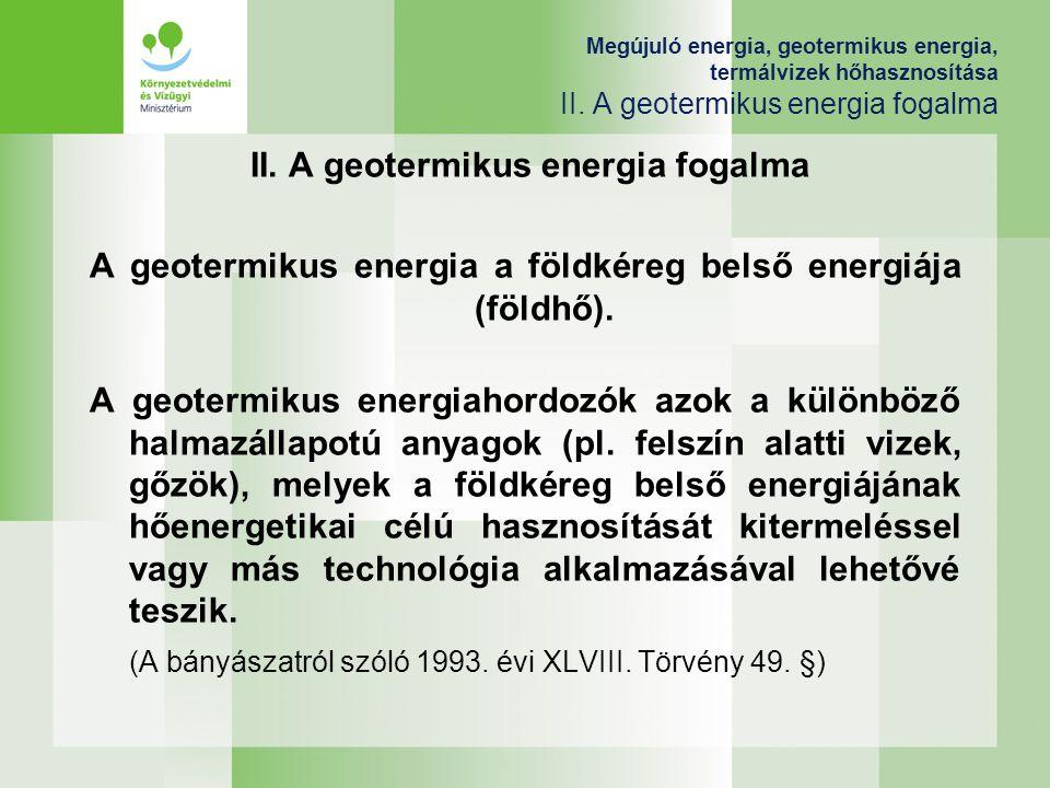 II. A geotermikus energia fogalma