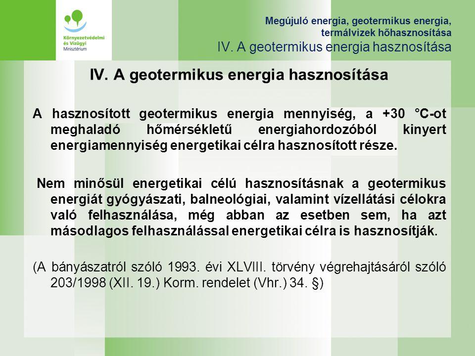 IV. A geotermikus energia hasznosítása
