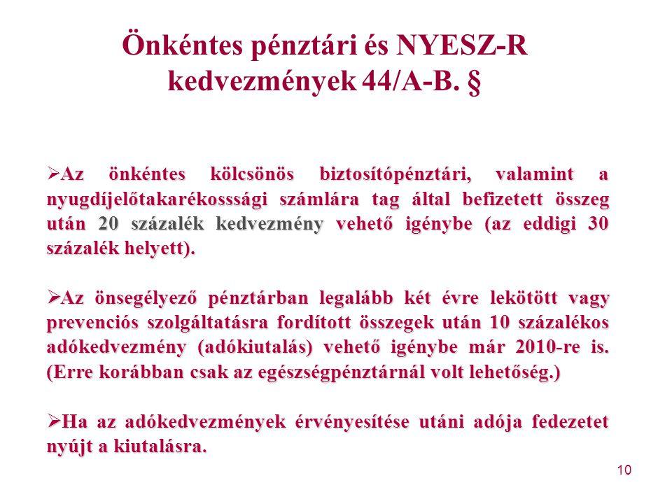 Önkéntes pénztári és NYESZ-R kedvezmények 44/A-B. §