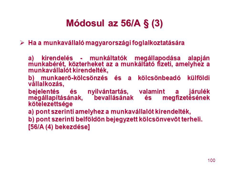 Módosul az 56/A § (3) Ha a munkavállaló magyarországi foglalkoztatására.