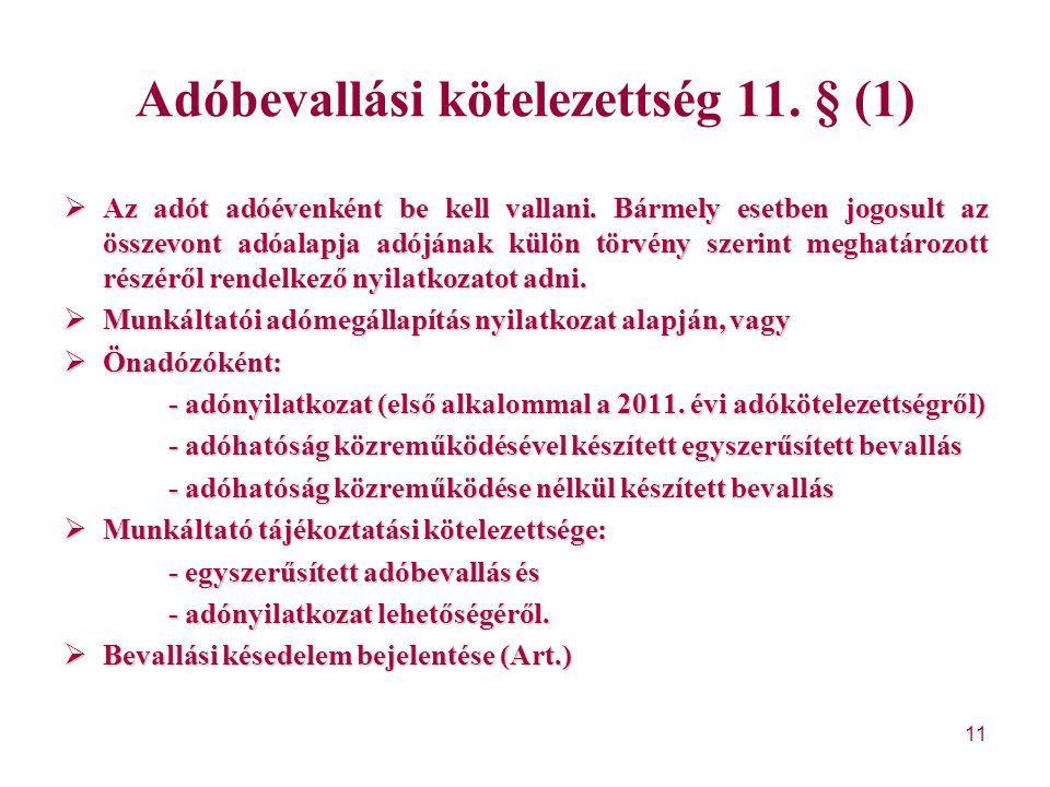 Adóbevallási kötelezettség 11. § (1)