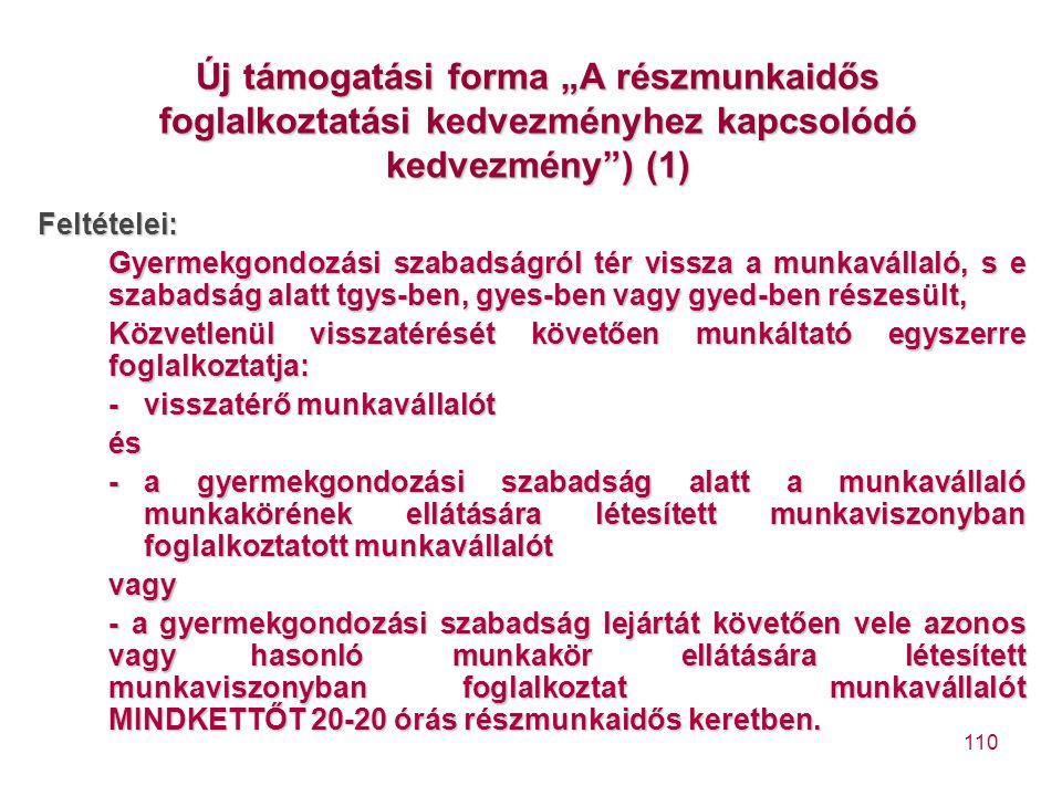 """Új támogatási forma """"A részmunkaidős foglalkoztatási kedvezményhez kapcsolódó kedvezmény ) (1)"""
