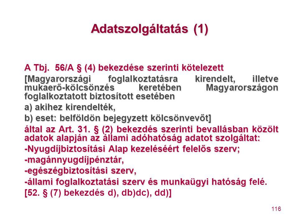 Adatszolgáltatás (1) A Tbj. 56/A § (4) bekezdése szerinti kötelezett.