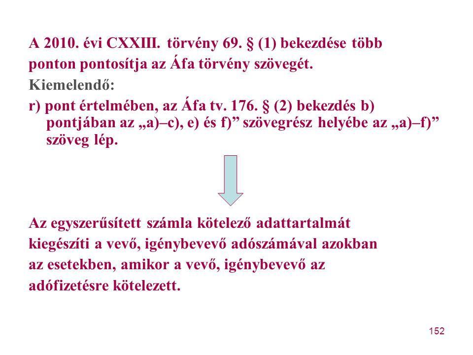 A 2010. évi CXXIII. törvény 69. § (1) bekezdése több