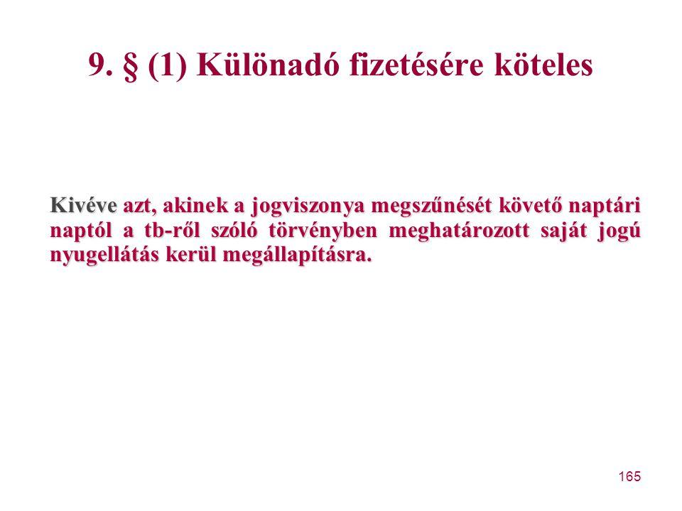 9. § (1) Különadó fizetésére köteles