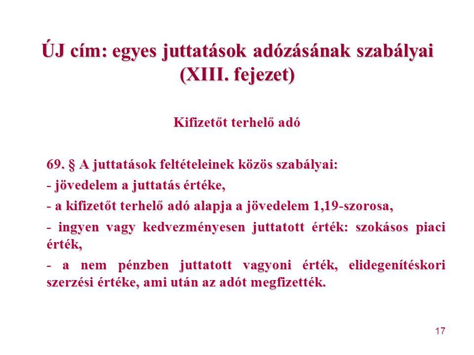 ÚJ cím: egyes juttatások adózásának szabályai (XIII. fejezet)