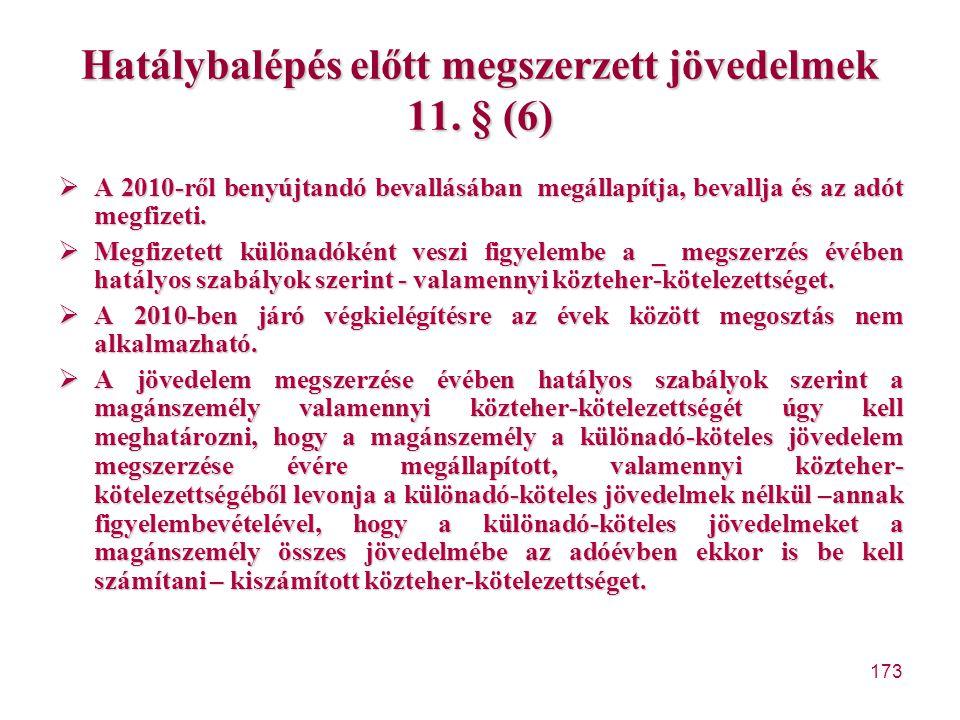 Hatálybalépés előtt megszerzett jövedelmek 11. § (6)