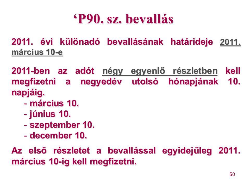 'P90. sz. bevallás 2011. évi különadó bevallásának határideje 2011. március 10-e.