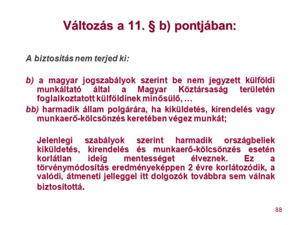 Változás a 11. § b) pontjában: